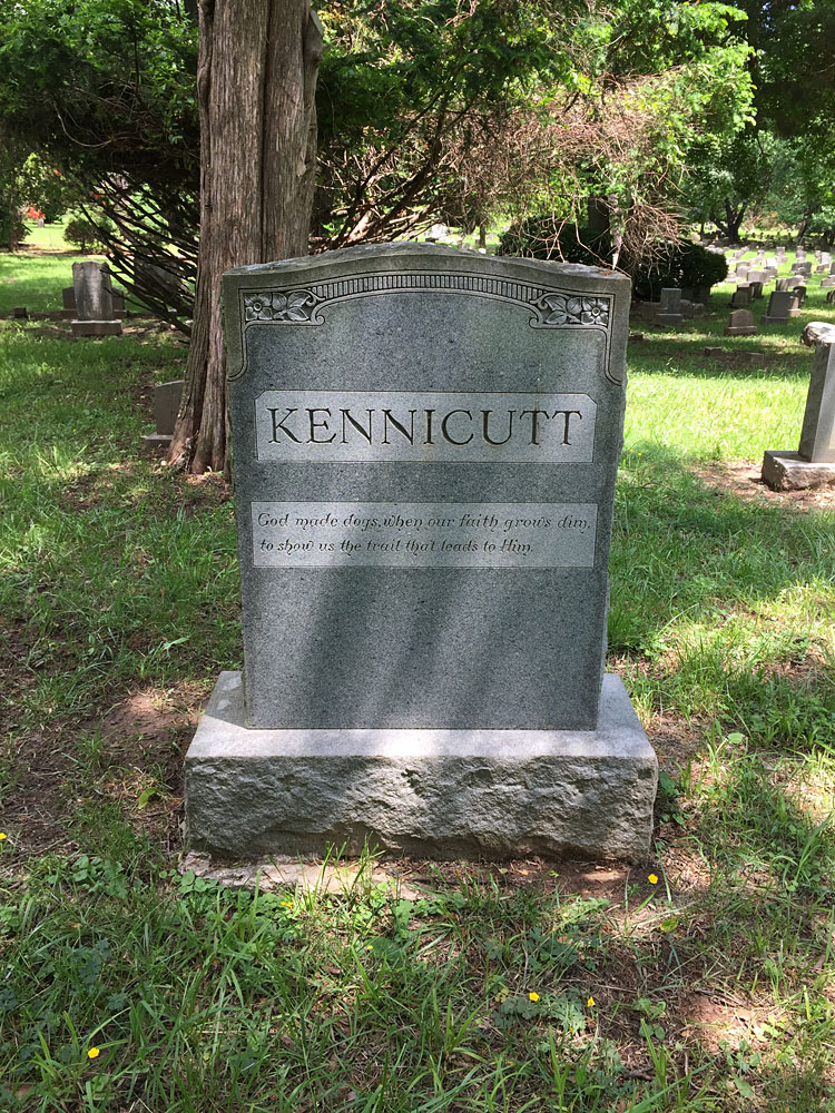 KENNICUTT - God made dogs when our faith grows dim, to show us the trait that leads to Him. (May 2018)